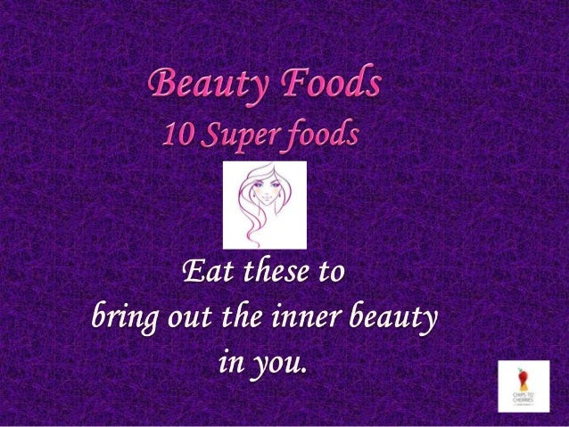 Bring out the inner beauty in you with these Super foods