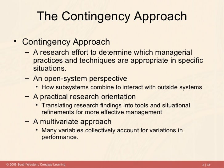 universal and contingency approach Situational, transformational, and transactional leadership and theories including fiedler's contingency theory, path-goal theory, leadership substitutes theory.