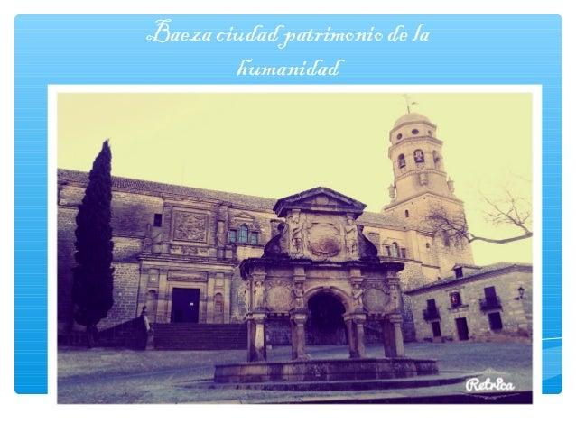 Baeza ciudad patrimonio de la humanidad