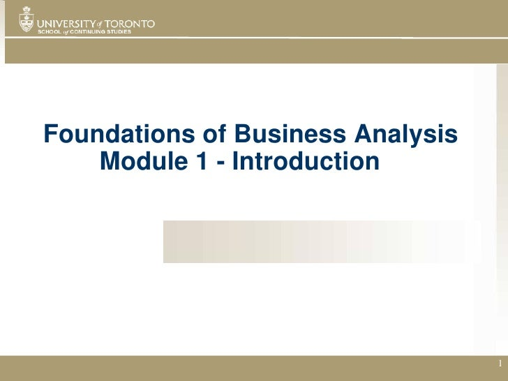 Foundations of Business Analysis    Module 1 - Introduction                                   1