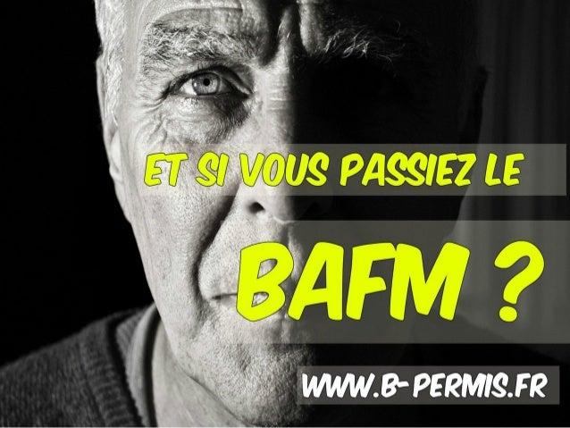 www.b-permis.fr Pourquoi cette vidéo ? Pourquoi ne pas passer le Brevet d'Aptitude à la Formation des Moniteurs (BAFM)