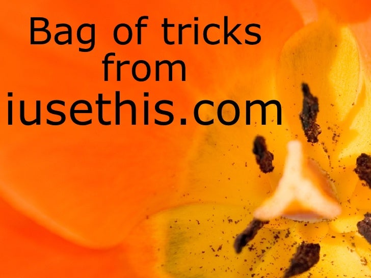 Bag of tricks    from iusethis.com