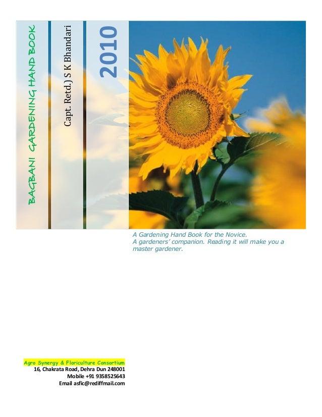 Capt.Retd.)SKBhandari2010BAGBANIGARDENINGHANDBOOKA Gardening Hand Book for the Novice.A gardeners' companion. Reading it w...