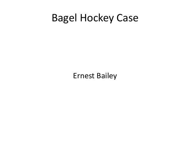 Bagel Hockey Case Ernest Bailey