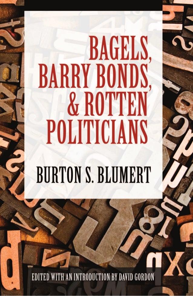 BAGELS, BARRY BONDS,AND ROTTEN POLITICIANS