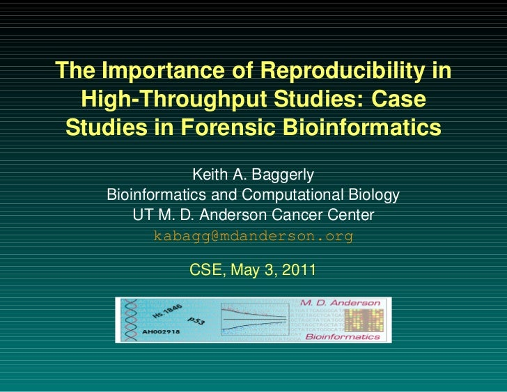 The Importance of Reproducibility in  High-Throughput Studies: Case Studies in Forensic Bioinformatics                Keit...