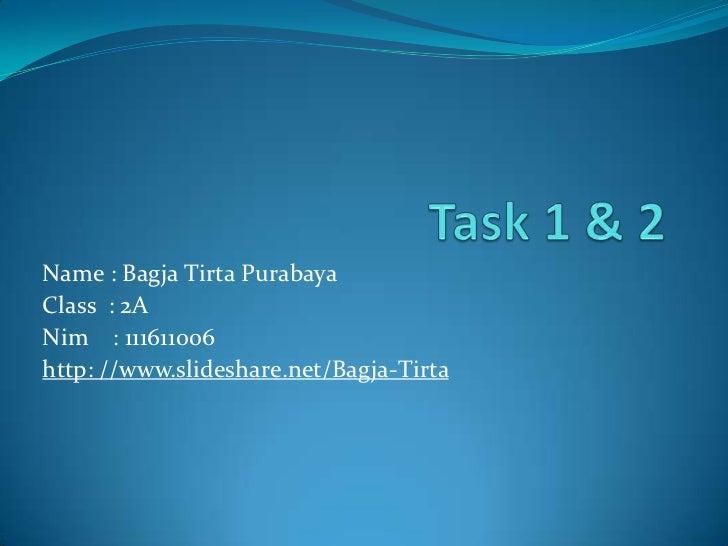 Name : Bagja Tirta PurabayaClass : 2ANim : 111611006http: //www.slideshare.net/Bagja-Tirta