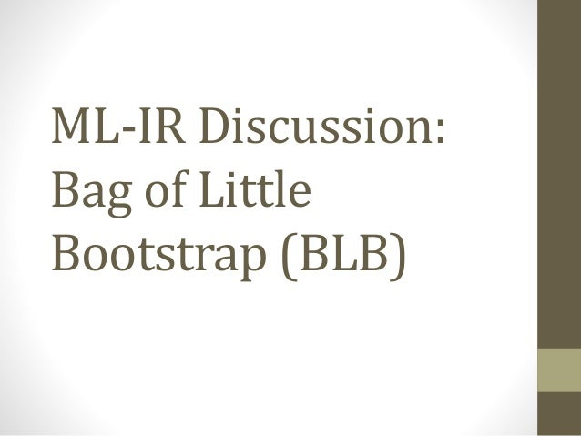 ML-IR Discussion: Bag of Little Bootstrap (BLB)