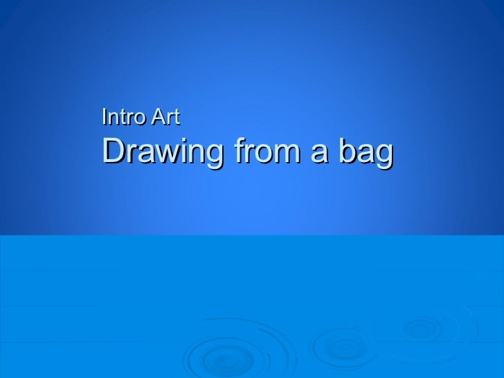 Intro ArtDrawing from a bag