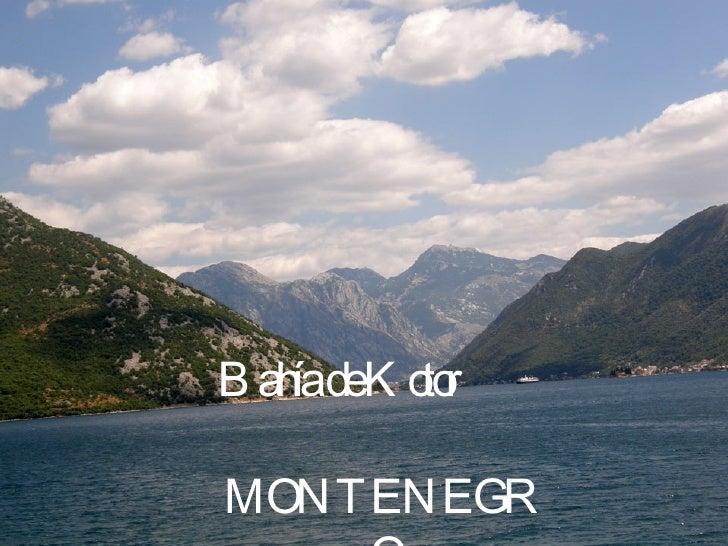 Bahía de Kotor  MONTENEGRO