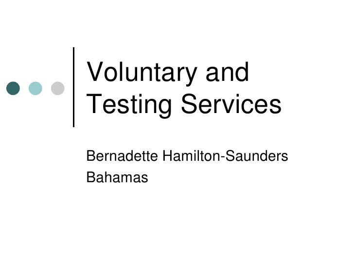Voluntary and Testing Services<br />Bernadette Hamilton-Saunders<br />Bahamas<br />