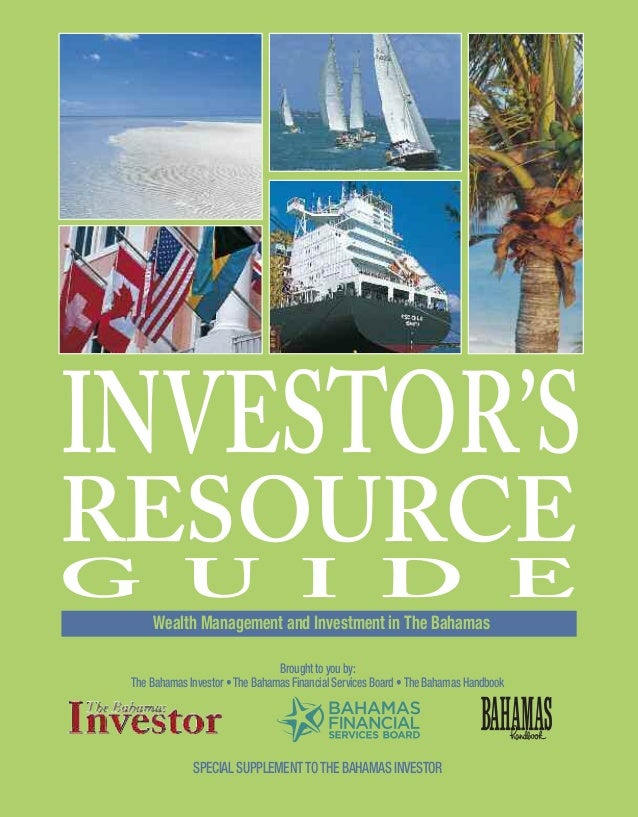 Brought to you by: The Bahamas Investor •The Bahamas Financial Services Board •The Bahamas Handbook SPECIAL SUPPLEMENTTOTH...