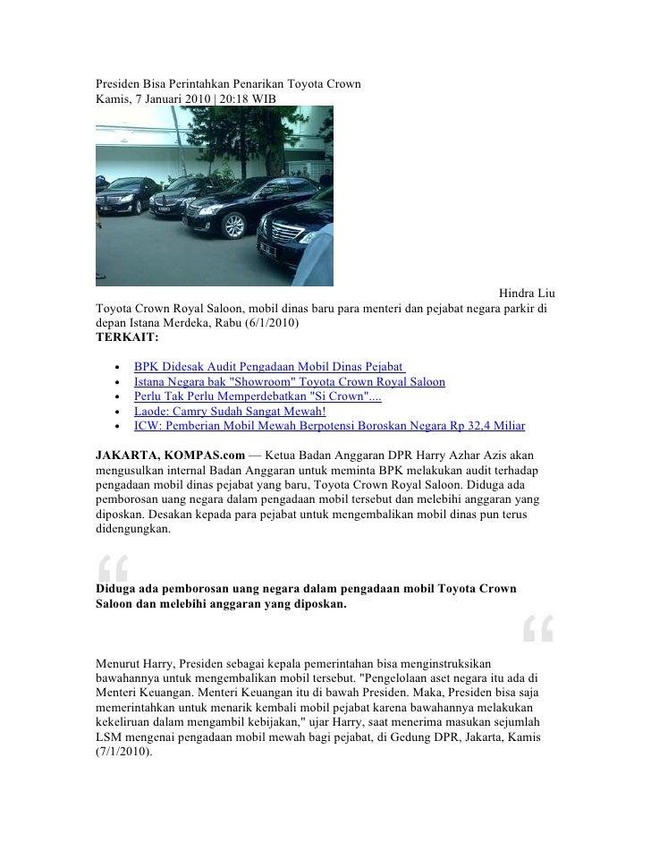 Presiden Bisa Perintahkan Penarikan Toyota Crown Kamis, 7 Januari 2010 | 20:18 WIB                                        ...