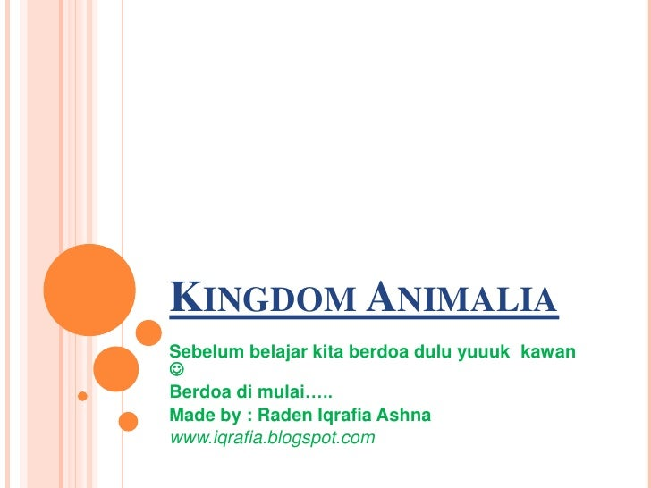 KINGDOM ANIMALIASebelum belajar kita berdoa dulu yuuuk kawanBerdoa di mulai…..Made by : Raden Iqrafia Ashnawww.iqrafia.bl...