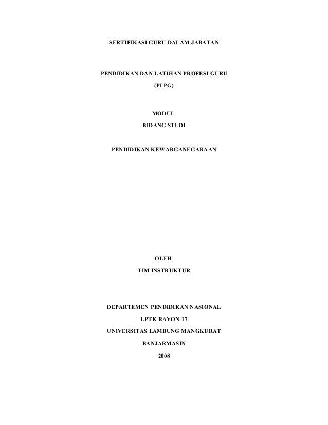 SERTIFIKASI GURU DALAM JABATAN  PENDIDIKAN DAN LATIHAN PROFESI GURU (PLPG)  MODUL BIDANG STUDI  PENDIDIKAN KEWARGANEGARAAN...