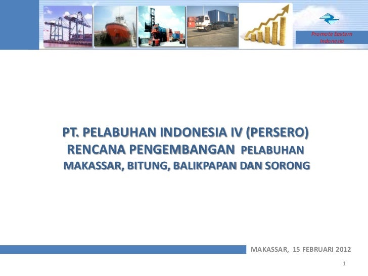 Promote Eastern                                               IndonesiaPT. PELABUHAN INDONESIA IV (PERSERO) RENCANA PENGEM...