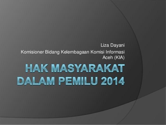 Liza Dayani Komisioner Bidang Kelembagaan Komisi Informasi Aceh (KIA)