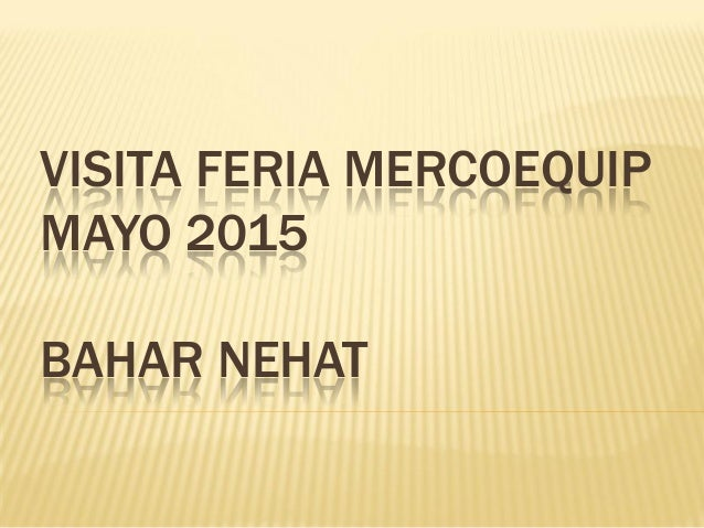 VISITA FERIA MERCOEQUIP MAYO 2015 BAHAR NEHAT