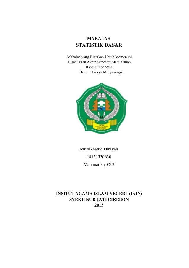 MAKALAHSTATISTIK DASARMakalah yang Diajukan Untuk MemenuhiTugas Ujian Akhir Semester Mata KuliahBahasa IndonesiaDosen : In...