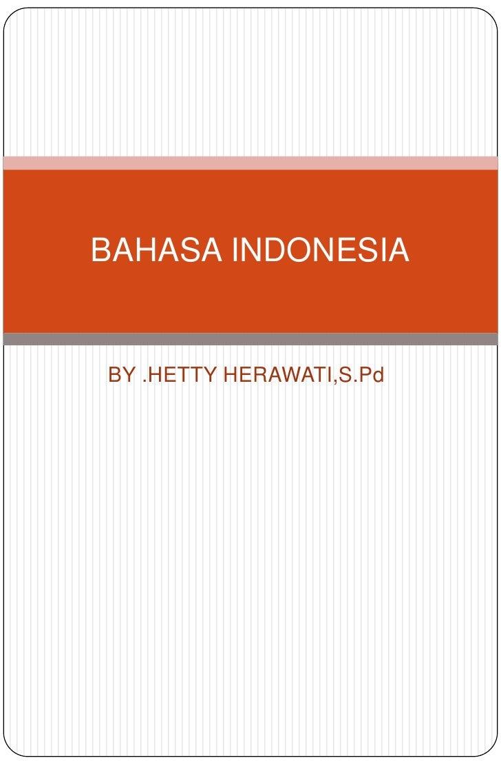 BAHASA INDONESIABY .HETTY HERAWATI,S.Pd