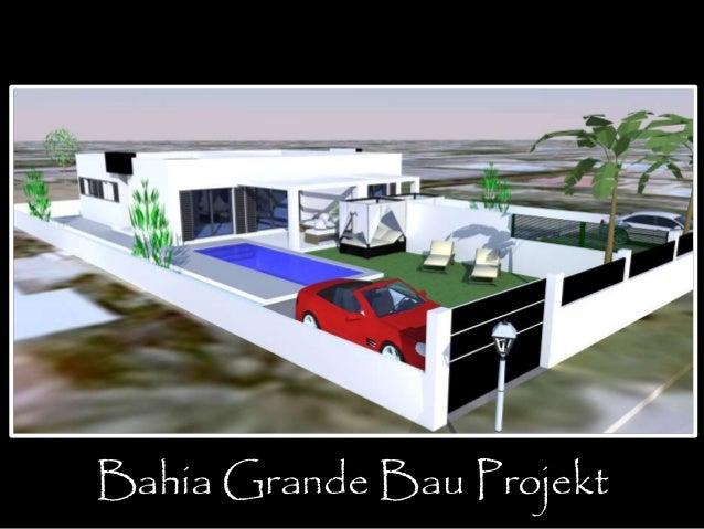 Bahia Grande Bau Projekt