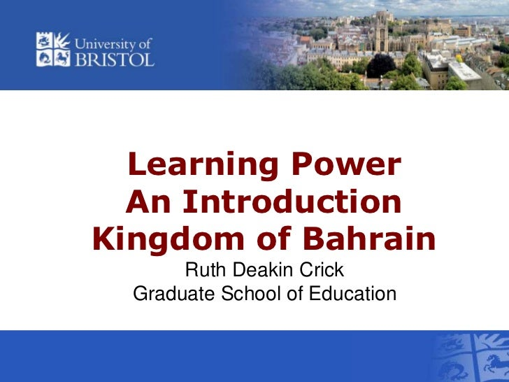 Learning PowerAn Introduction Kingdom of Bahrain<br />Ruth Deakin Crick  <br />Graduate School of Education<br />