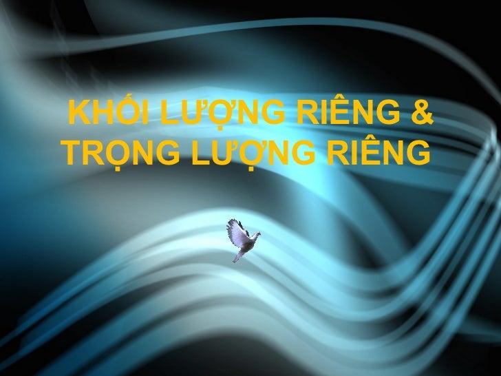 Bai 11 _khoi_luong_rieng_-_trong_luong_rieng