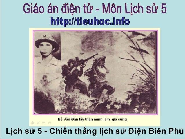 Lịch sử 5 - Chiến thắng lịch sử Điện Biên Phủ