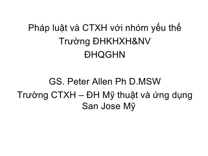 <ul><li>Pháp luật và CTXH với nhóm yếu thế </li></ul><ul><li>Trường ĐHKHXH&NV </li></ul><ul><li>ĐHQGHN </li></ul><ul><li>G...