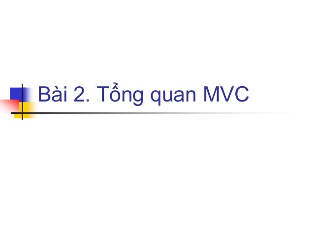 Bài 2. Tổng quan MVC