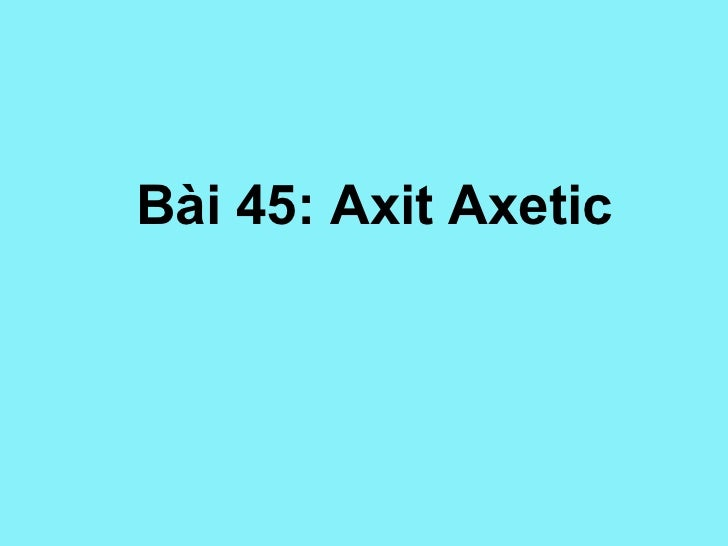 Bài 45: Axit Axetic
