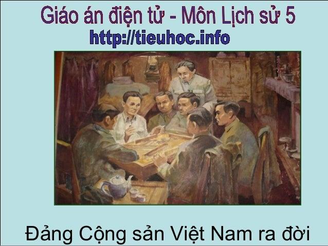 Lịch sử 5 - Đảng Cộng sản Việt Nam ra đời
