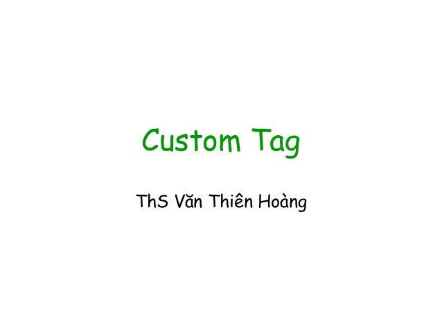 Bài 7,8: Custom Tag - Lập Trình Mạng Nâng Cao