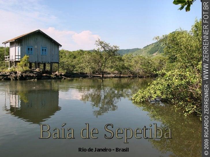 Rio de Janeiro - Brasil Baía de Sepetiba