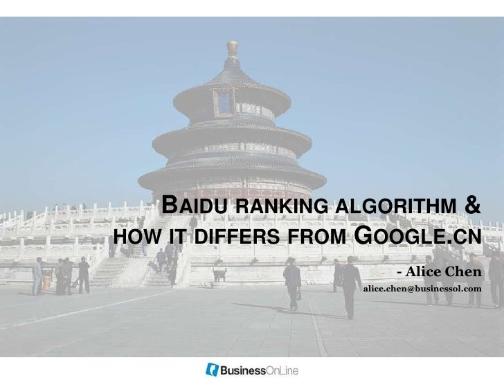 Baidu ranking algorithm & how it differs from Google.cn<br /><ul><li>- Alice Chen