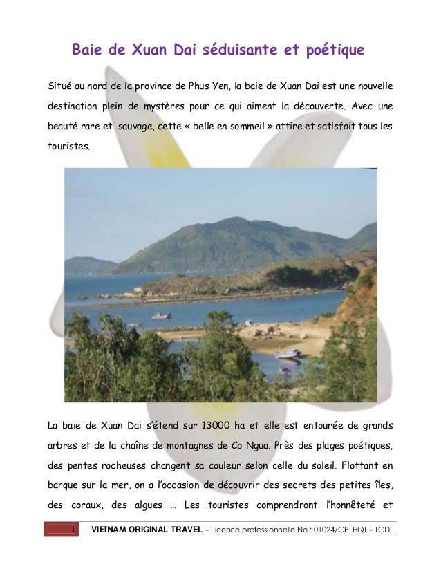 1 VIETNAM ORIGINAL TRAVEL – Licence professionnelle No : 01024/GPLHQT – TCDL Baie de Xuan Dai séduisante et poétique Situé...