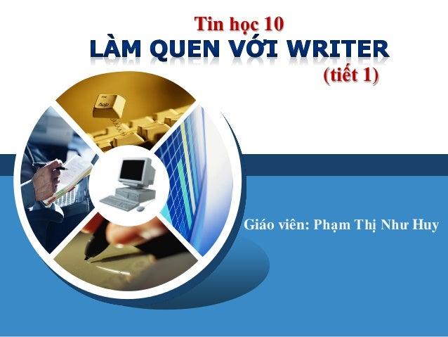 Bai giang15 01_lam quen voi writer