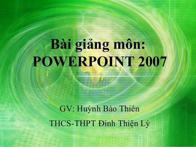 Bài giảng Microsoft Powerpoint 2007 - phần 3