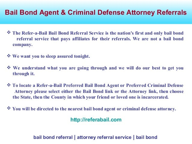 Bail Bond Agent & Criminal Defense Attorney Referrals bail bond referral | attorney referral service | bail bond  The Ref...