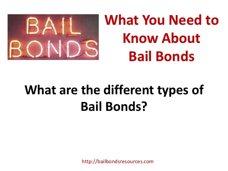 What You Need to                    Know About                     Bail BondsWhat are the different types of         Bail ...