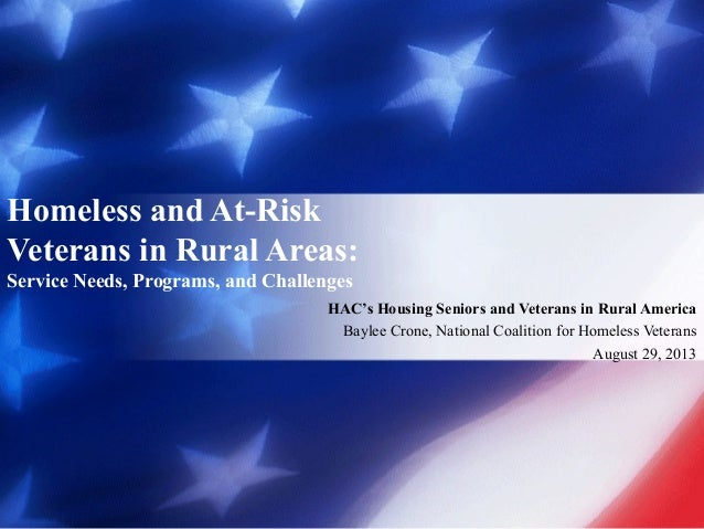 Homeless and At-Risk Veterans in Rural Areas: Service Needs, Programs, and Challenges HAC's Housing Seniors and Veterans i...