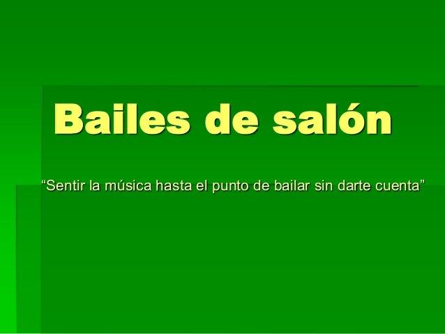 """Bailes de salón """"Sentir la música hasta el punto de bailar sin darte cuenta"""""""