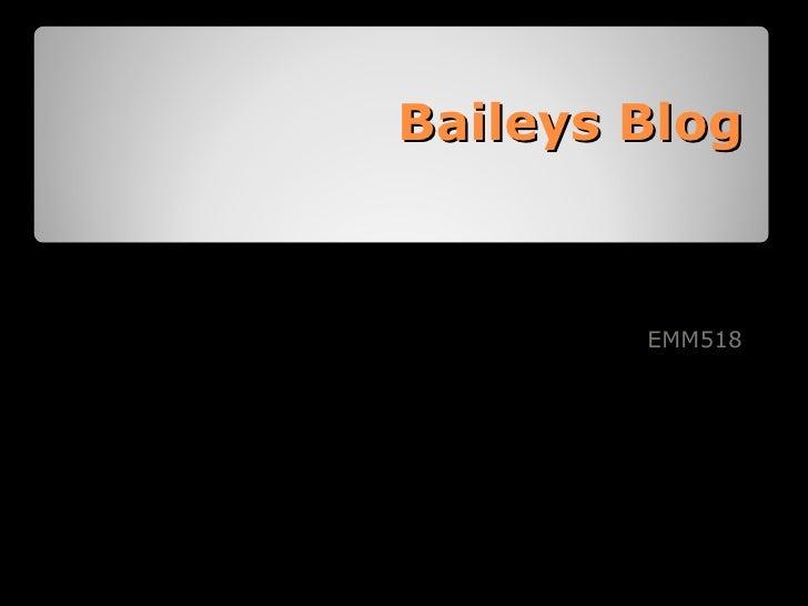 Baileys Blog EMM518