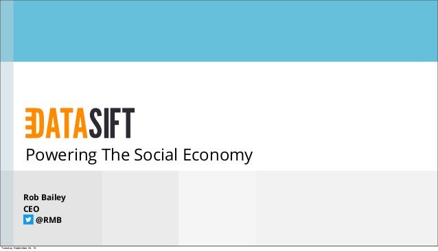 Social Data Week NY & SF: Welcome To The Social Economy - Rob Bailey, CEO, DataSift