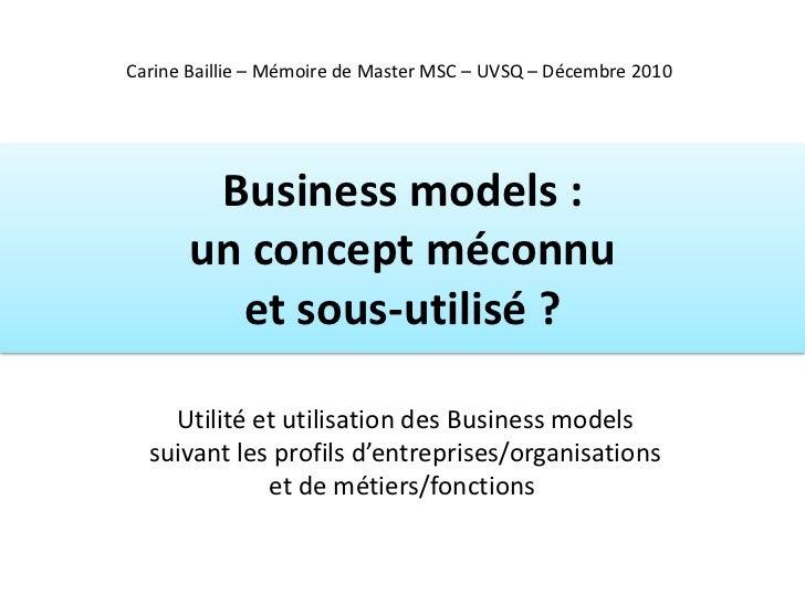 Carine Baillie – Mémoire de Master MSC – UVSQ – Décembre 2010        Business models :       un concept méconnu         et...