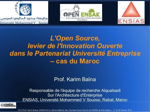 LOpen Source,     levier de lInnovation Ouvertedans le Partenariat Université Entreprise             – cas du Maroc       ...