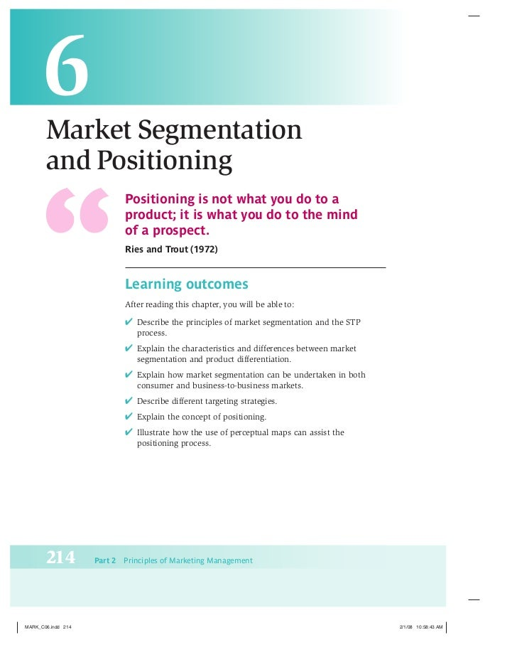 6Market Segmentationand Positioning             Positioning is not what you do to a             product; it is what you do...