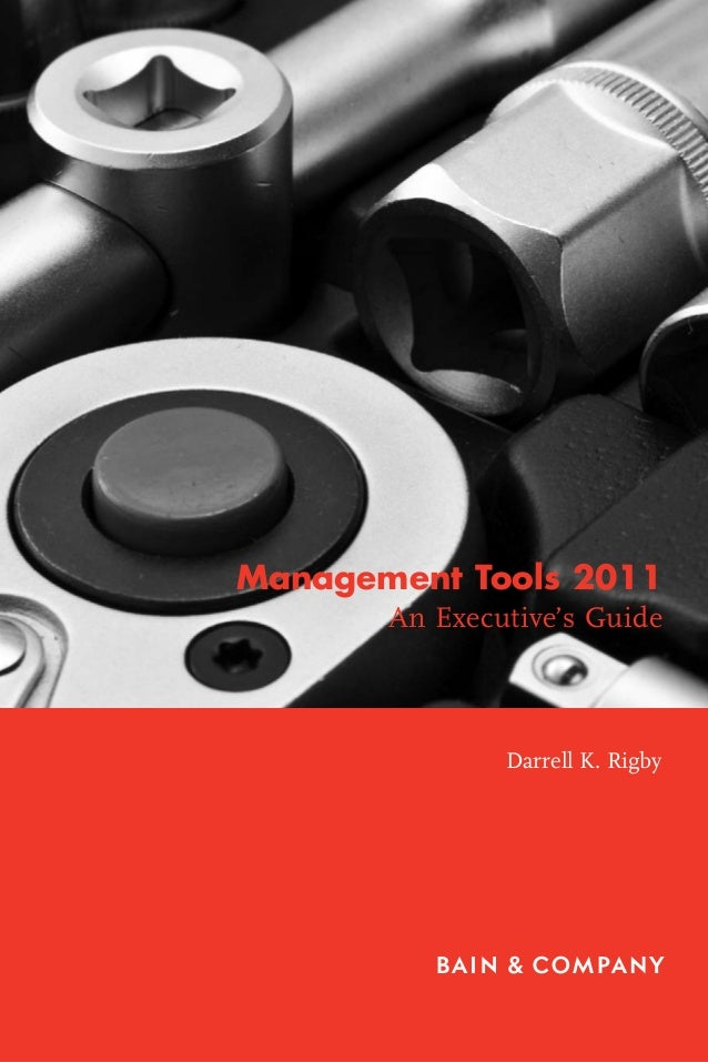 Management Tools 2011       An Executive's Guide               Darrell K. Rigby