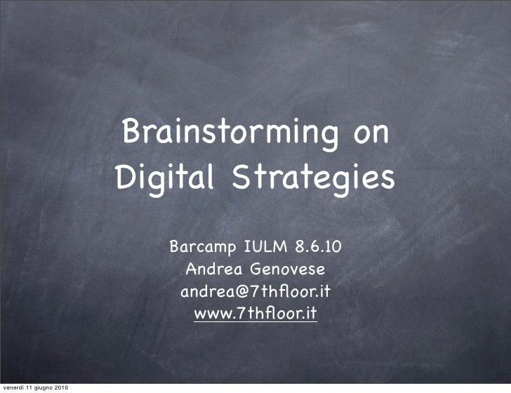 Bainstorming and digital strategies   presentazione-genovese-barcamp-iulm