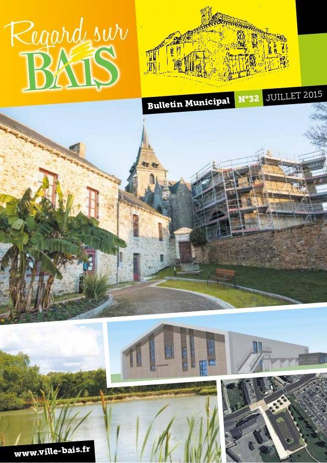 Regard sur Bulletin Municipal JUILLET 2015 N°32 www.ville-bais.fr